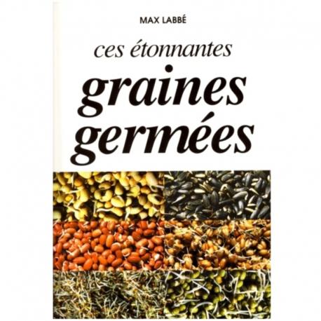 """Livre """"Ces Etonnantes Graines Germées"""""""