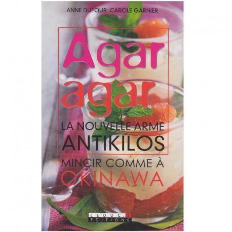 Livre 'Agar agar La Nouvelle Arme Antikilos' Leducs Editions