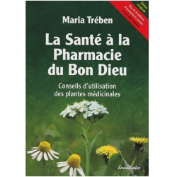 Livre La Santé à la Pharmacie du Bon Dieu Maria Trében Ennsthaler